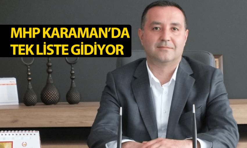 MHP Karaman'da tek liste ile kongreye gidiyor