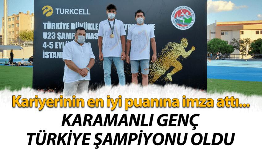 Karamanlı genç sporcudan Türkiye şampiyonluğu