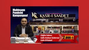 Kasr-ı Saadet Wedding Düğün salonlarından pandemi dönemine özel kampanya!