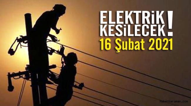 16 Şubat elektrik kesintileri