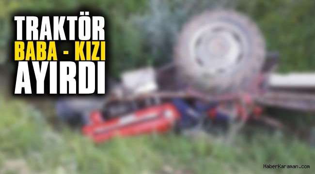 Traktör sürücüsü hayatını kaybetti
